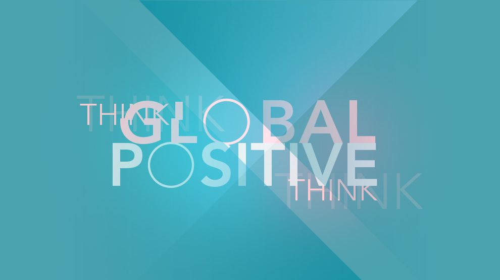 Think Global - Think Positive